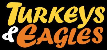 Turkeys & Eagles